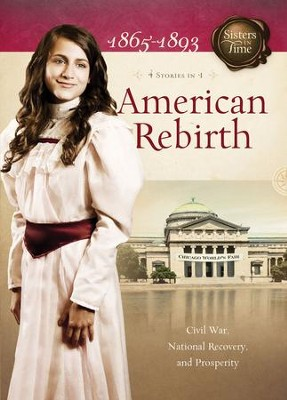 American Rebirth: Civil War, National Recovery, and Prosperity - eBook  -     By: Norma Lutz, Callie Grant, Susan Miller