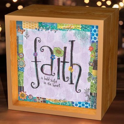 Faith Is Held Safe In the Heart, Light Box  -