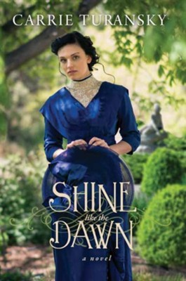 Shine Like the Dawn, Large Print  -     By: Carrie Turansky