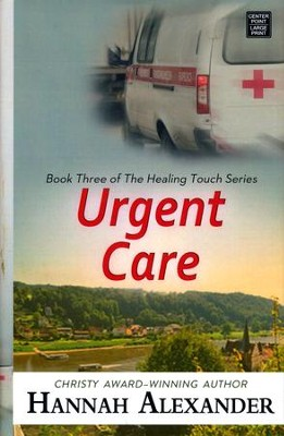 Urgent Care, Large Print  -     By: Hannah Alexander