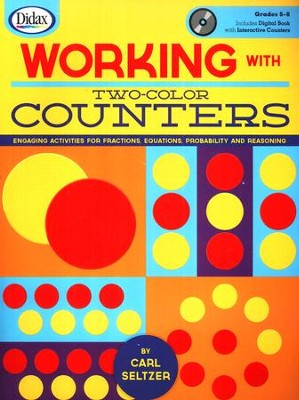 Working with Two-Color Counters with CD-Rom, Grades 5-8  -     By: Carl Seltzer