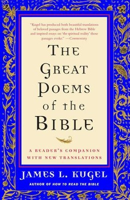 The Great Poems of the Bible: A Reader's Companion with New Translations - eBook  -     By: James L. Kugel