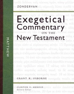 Matthew: Zondervan Exegetical Commentary on the New Testament [ZECNT]  -     Edited By: Clinton E. Arnold     By: Grant R. Osborne
