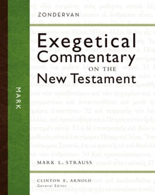 Mark: Zondervan Exegetical Commentary on the New Testament [ZECNT]   -     By: Mark L. Strauss, Clinton E. Arnold