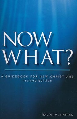 Now What? A Guidebook for New Christians, Revised 10 copies  -     By: Ralph Harris