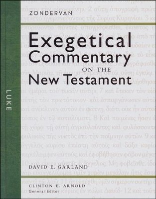 Luke: Zondervan Exegetical Commentary on the New Testament [ZECNT]  -     Edited By: Clinton E. Arnold     By: David Garland