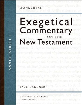1 Corinthians: Zondervan Exegetical Commentary on the New Testament [ZECNT]   -     By: Paul D. Gardner, Clinton E. Arnold