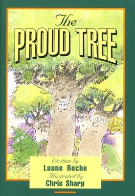 The Proud Tree   -     By: Luane Roche     Illustrated By: Chris Sharp
