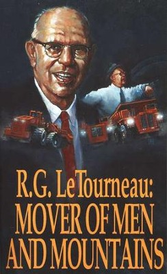 R.G. LeTourneau: Mover of Men and Mountains   -     By: R.G. LeTourneau