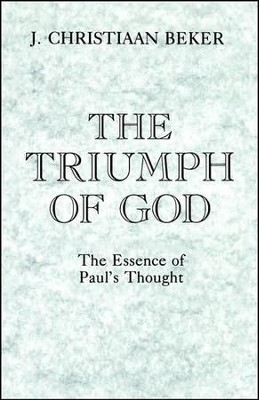 The Triumph of God: The Essence of Paul's Thought   -     By: J. Christiaan Beker