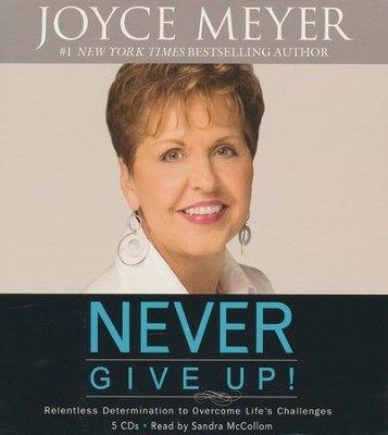 Never Give Up! Abridged Audio CD   -     Narrated By: Sandra McCollom     By: Joyce Meyer