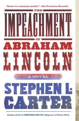 The Impeachment of Abraham Lincoln - eBook  -     By: Stephen L. Carter