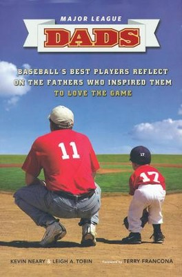 Major Leaque Dads   -     By: Kevin Neary, Leigh A. Tobin