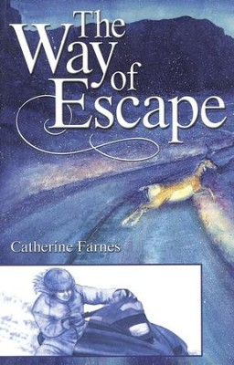 Way of Escape   -     By: Catherine Farnes