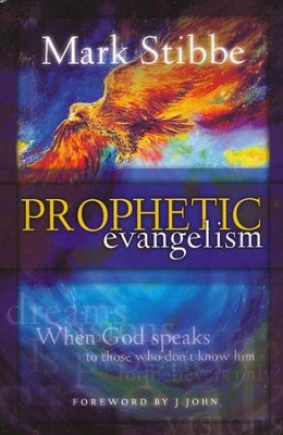 Prophetic Evangelism: When God speaks to those who don't know Him  -     By: Mark Stibbe
