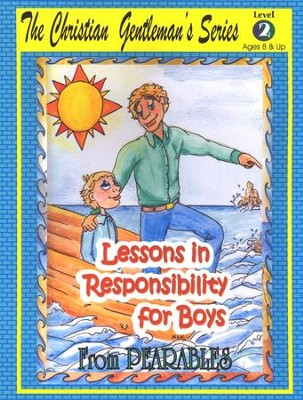 Lessons in Responsibility for Boys, Level 2 (Ages 8  and Up)  -
