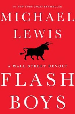 Flash Boys: A Wall Street Revolt  -     By: Michael Lewis