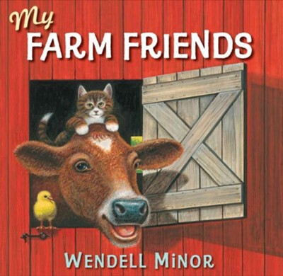 My Farm Friends  -     By: Wendell Minor