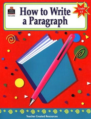 How to Write a Paragraph (Grades 6-8)  -