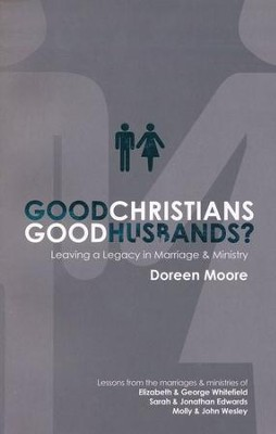 Good Christian, Good Husbands?: Leaving a Legacy in Marriage & Ministry  -     By: Doreen Moore