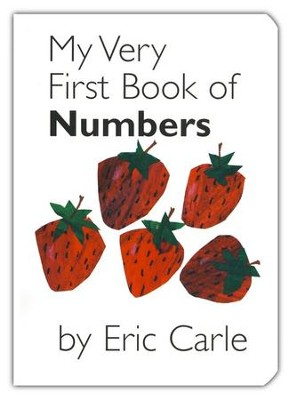 My Very First Book of Numbers  -     By: Eric Carle