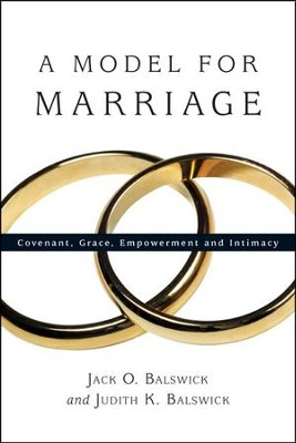 A Model for Marriage: Covenant, Grace, Empowerment and Intimacy - PDF Download  [Download] -     By: Jack O. Balswick, Judith K. Balswick