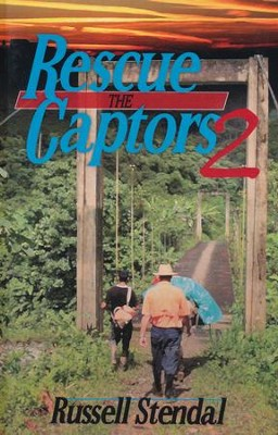 Rescue the Captors 2: Faith Can Move Mountains  -     By: Russell M. Stendal