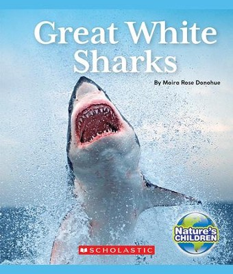 Great White Sharks  -     By: Moira Donohue