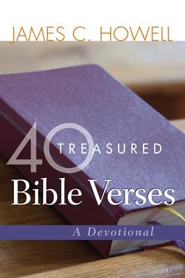 40 Treasured Bible Verses - eBook  -     By: James C. Howell
