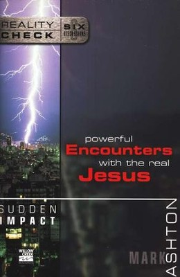 Sudden Impact: Powerful Encounters with the Real Jesus  -     By: Mark Ashton