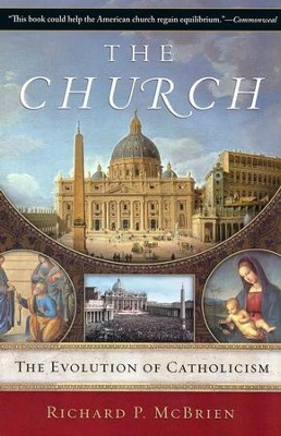 The Church: The Evolution of Catholicism  -     By: Richard P. McBrien