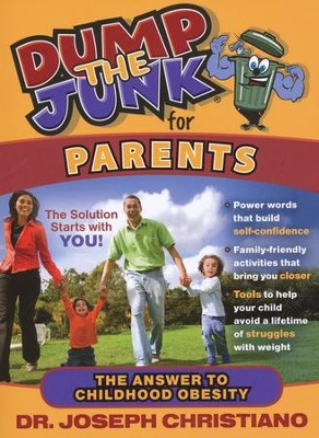Dump the Junk for Parents: The Answer to Childhood Obesity  -     By: Dr. Joseph Christiano