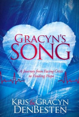 Gracyn's Song  -     By: Kris DenBesten