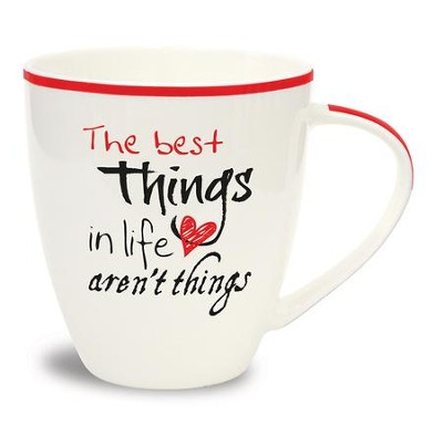 The Best Things in Life Aren't Things Mug  -