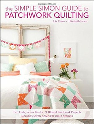 The Simple Simon Guide To Patchwork Quilting  -     By: Elizabeth Evans, Liz Evans