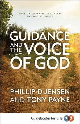 Guidance and the Voice of God  -     By: Phillip Jensen, Tony Payne