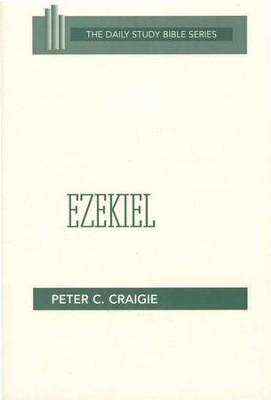 Ezekiel: Daily Study Bible [DSB]   -     By: Peter C. Craigie