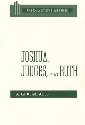 Joshua, Judges, and Ruth: Daily Study Bible [DSB] (Paperback)   -     By: A. Graeme Auld