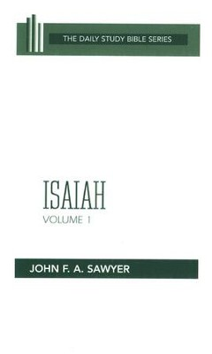 Isaiah, Volume 1: Daily Study Bible Chapters 1-32  -     By: John F.A. Sawyer