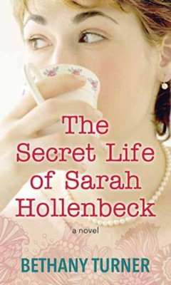 The Secret Life of Sarah Hollenbeck, Large Print  -     By: Bethany Turner