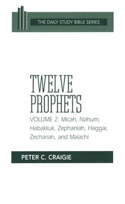 Twelve Prophets, Volume 2: Micah, Nahum, Habbakuk, Zephaniah, Haggai, Zechariah, and Malachi [DSB]  -     By: Peter C. Craigie