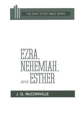 Ezra, Nehemiah, and Esther: Daily Study Bible [DSB] (Paperback)   -     By: J. Gordon McConville