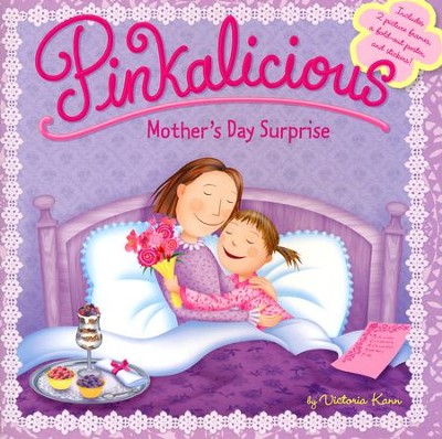 Pinkalicious: Mother's Day Surprise  -     By: Victoria Kann     Illustrated By: Victoria Kann