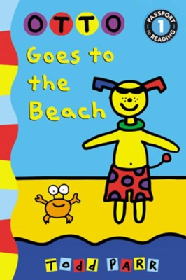 Otto Goes to the Beach  -     By: Todd Parr