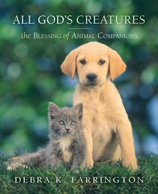 All God's Creatures: The Blessing of Animal Companions - eBook  -     By: Debra Farrington
