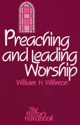 Preaching & Leading Worship  -     By: William H. Willimon