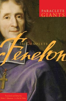 The Complete Fenelon - eBook  -     Edited By: Robert J. Edmonson, Hal M. Helms     By: Francois Fenelon