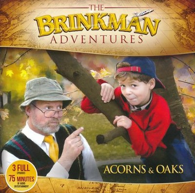 The Brinkman Adventures Season 3 Sampler: Acorns & Oaks (3  Episodes on 1 Audio CD)  -