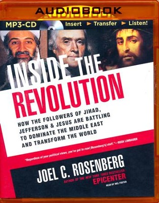 Inside the Revolution: How the Followers of Jihad, Jefferson & Jesus Are Battling to Dominate the Middle East and Transform the World - unabridged audio book on MP3-CD  -     Narrated By: Mel Foster     By: Joel C. Rosenberg