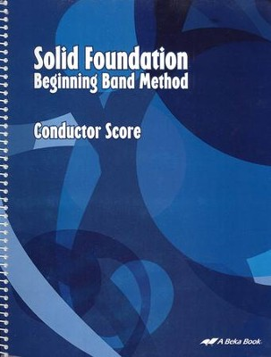 Abeka Solid Foundation Beginning Band Method: Conductor  Score       -
